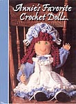 Annie's Favorite Crocheted Dolls book contains the Bitty Baby doll pattern and 38 more.