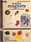 Leisure Arts Holiday Magnets to Crochet With Thread