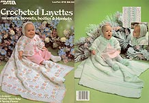 Leisure Arts Crocheted Layettes: Sweaters, Bonnets, Booties, & Blankets