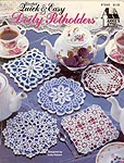 Annie's Attic Quick & Easy Doily Potholders