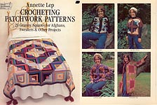 Annette Lep Crocheting Patchwork Patterns: 23 Granny Squares for Afghans, Sweaters, & Other Projects