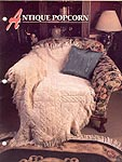 Annie's Crochet Quilt and Afghan Club: Antique Popcorn Afghan