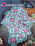 Annie's Crochet Quilt & Afghan Club, Flowers & Ferns
