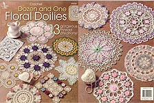 Annie's Attic Crochet Dozen and One Floral Doilies