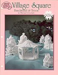 ASN White Christmas Collection: Village Square in Thread Crochet