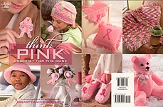 Annie's Attic Think Pink: Crochet for the Cure