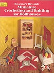 Dover Miniature Crocheting and Knitting for Dollhouses