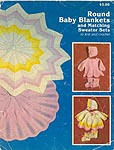 JAO Ent. Round Baby Blankets and Matching Sweater Sets to Knit and Crochet