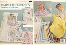 LA Baby Wrappers to Knit and Crochet, Book 2