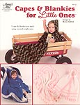 Annie's Attic Capes & Blankies For Little Ones