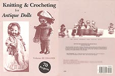 Knitting & Crocheting For Antique Dolls, Volume III: 1914 - 1928