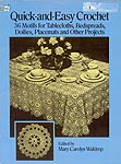 Dover Quick and Easy Crochet: 30 Motifs For Tablecloths, Bedspreads, Doilies, Placemats, and Other Projects