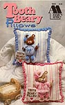 Annie's Attic Tooth Beary Pillows
