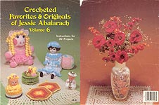 Crocheted Favorites & Originals of Jessie Abularach, Volume Six