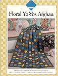 Vanna's Afghan and Crochet Favorites: Floral Yo-Yos Afghan
