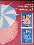 JAO Ent. Round Baby Blankets and Matching Sweater Sets to Knit and Crochet, Vol. II