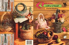 Annie's Attic Quick & Easy With A Q Hook Crochet Baskets