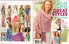 Crochet! Magazine Presents: Great Yarns Great Styles to Crochet