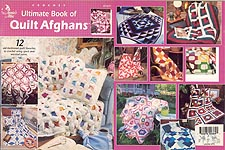 Annie's Attic Ultimate Book of Quilt Afghans