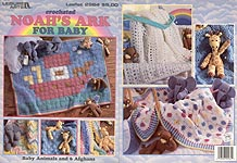 Leisure Arts Crochet Noahs Ark for Baby features three baby animals and six afghans