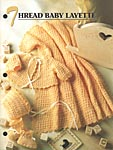Annies Crocheted Quilt and Afghan Club Thread Baby Layette