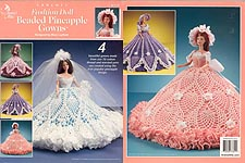 Annie's Attic Fashion Doll Beaded Pineapple Gowns