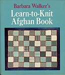 Barbara Walker's Learn- To- Knit Afghan Book