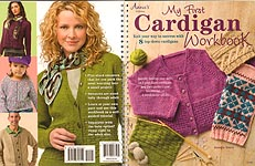 Annie's KNIT: My First Cardigan Workbook