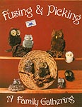 Mercedes Publishing Fusing & Picking: A Family Gathering