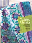 Twisted Classics Quilts